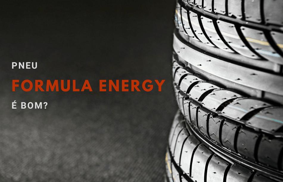 pneu formula energy é bom