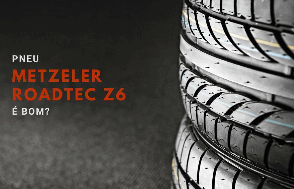 pneu Metzeler Roadtec Z6 é bom