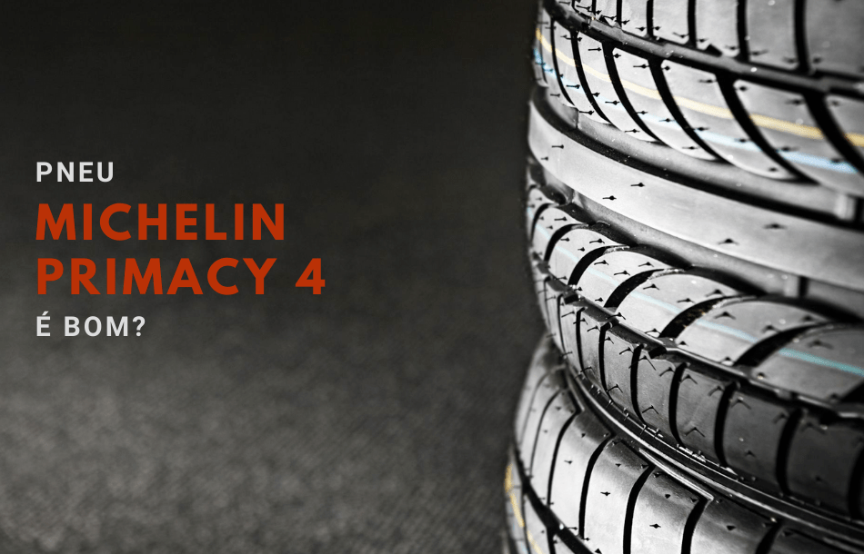Pneu Michelin Primacy 4 é bom