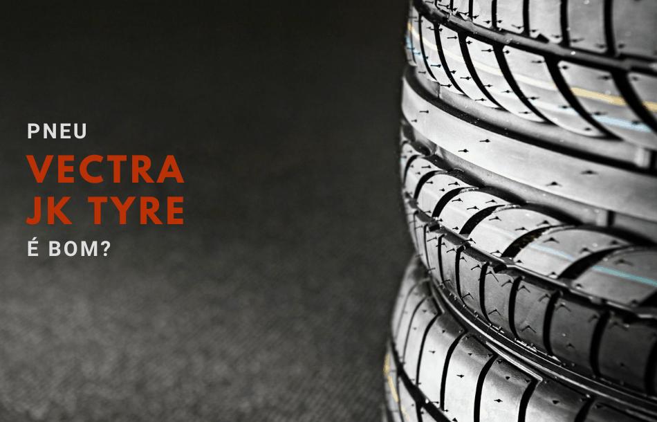 pneu JK Tyre Vectra é bom