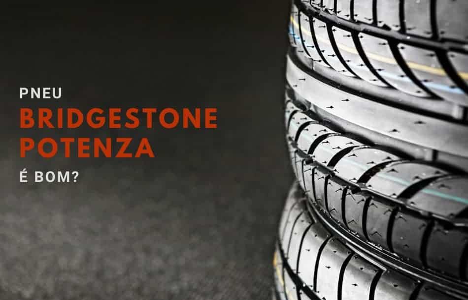 pneu Bridgestone Potenza é bom