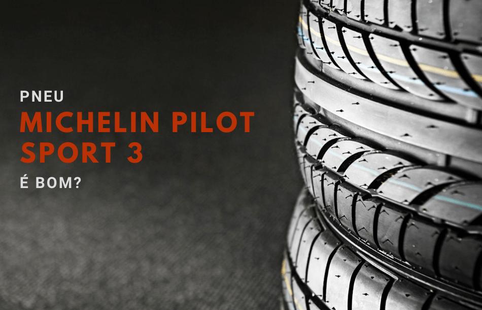 pneu Michelin Pilot Sport 3 é bom