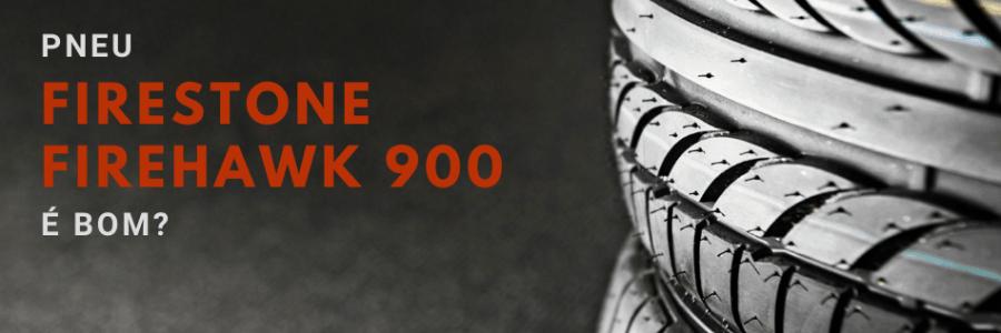 Firestone Firehawk 900 É Bom